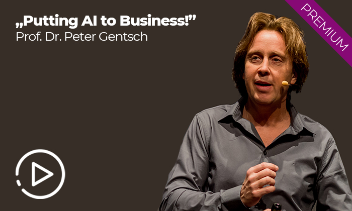 """Prof. Dr. Peter Gentsch – """"Putting AI to Business!"""""""